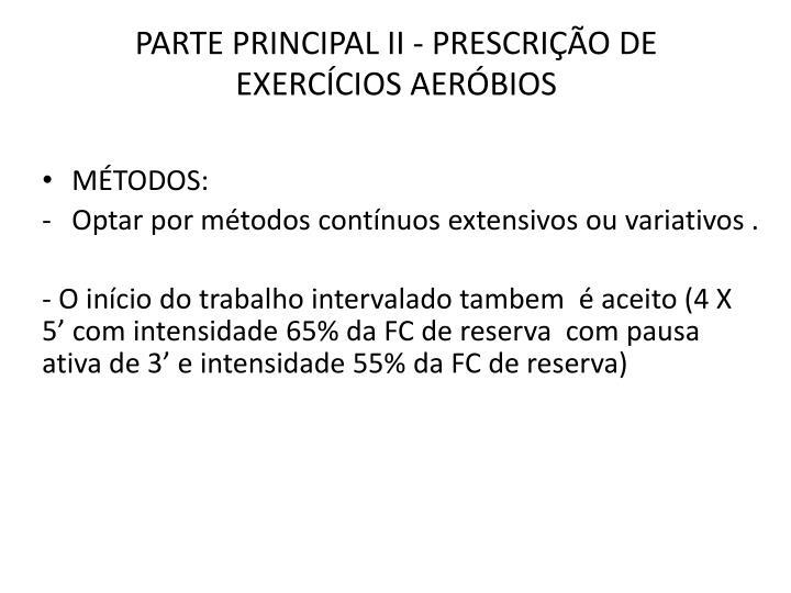 PARTE PRINCIPAL II - PRESCRIÇÃO DE EXERCÍCIOS AERÓBIOS
