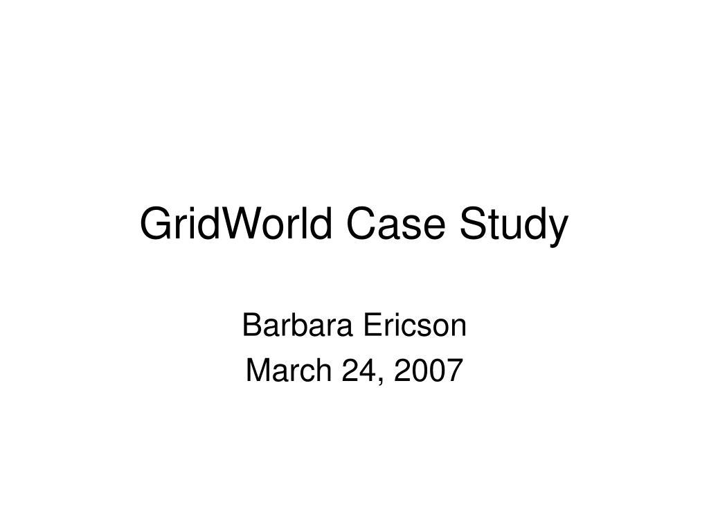 GridWorld Case Study
