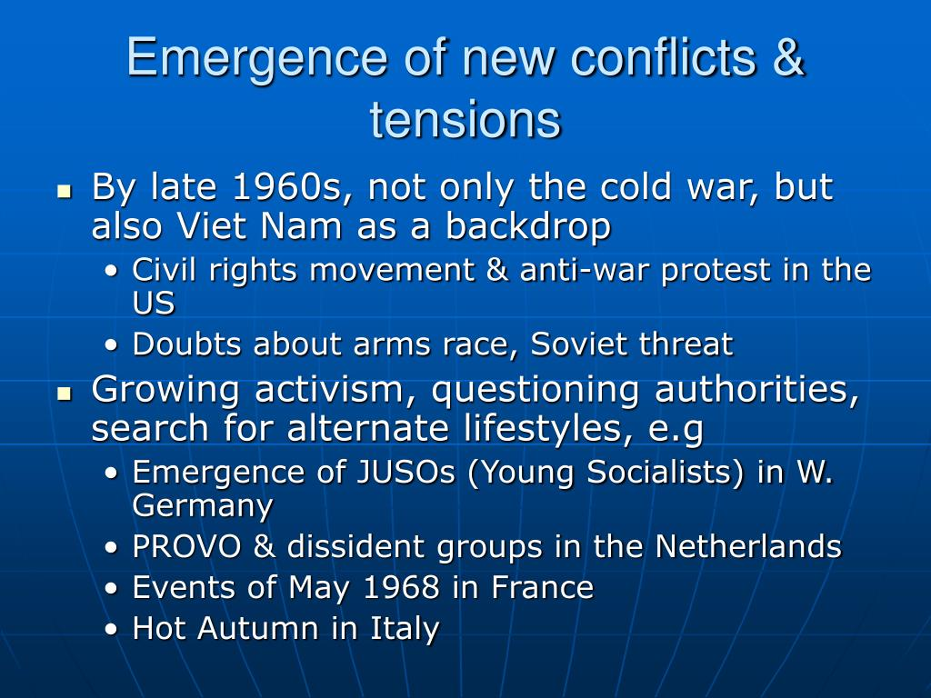 Emergence of new conflicts & tensions