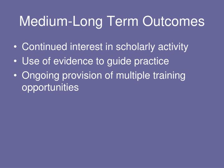 Medium-Long Term Outcomes