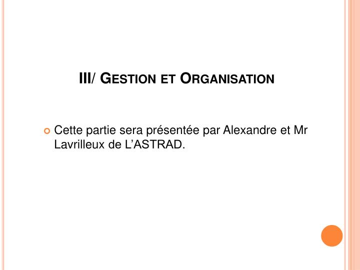III/ Gestion et Organisation