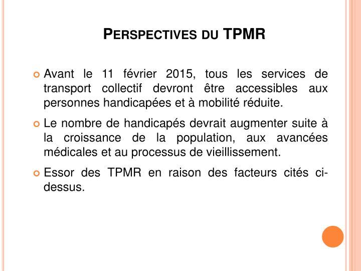 Perspectives du TPMR