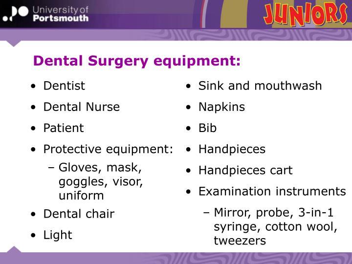 Dental Surgery equipment: