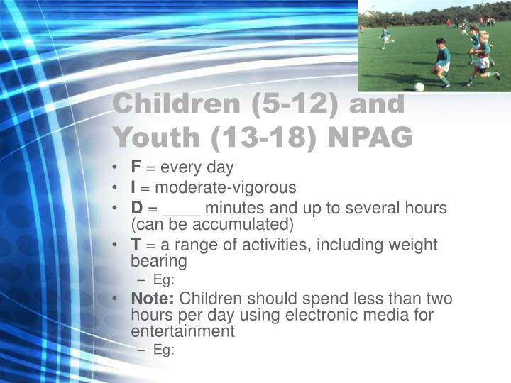Children (5-12) and Youth (13-18) NPAG
