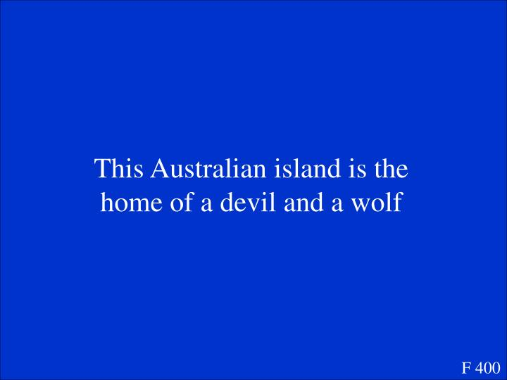 This Australian island is the home of a devil and a wolf