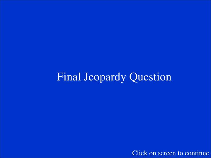 Final Jeopardy Question