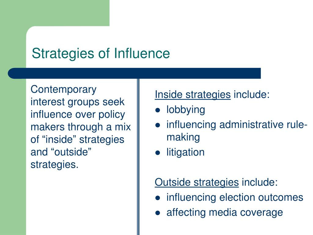 "Contemporary interest groups seek influence over policy makers through a mix of ""inside"" strategies and ""outside"" strategies."