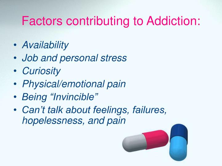 Factors contributing to Addiction: