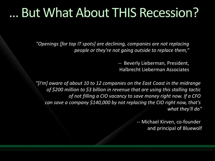 … But What About THIS Recession?