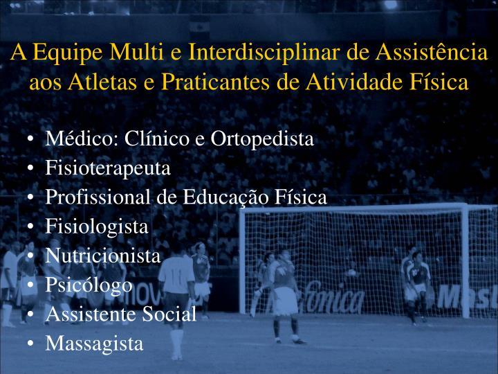 A Equipe Multi e Interdisciplinar de Assistência aos Atletas e Praticantes de Atividade Física