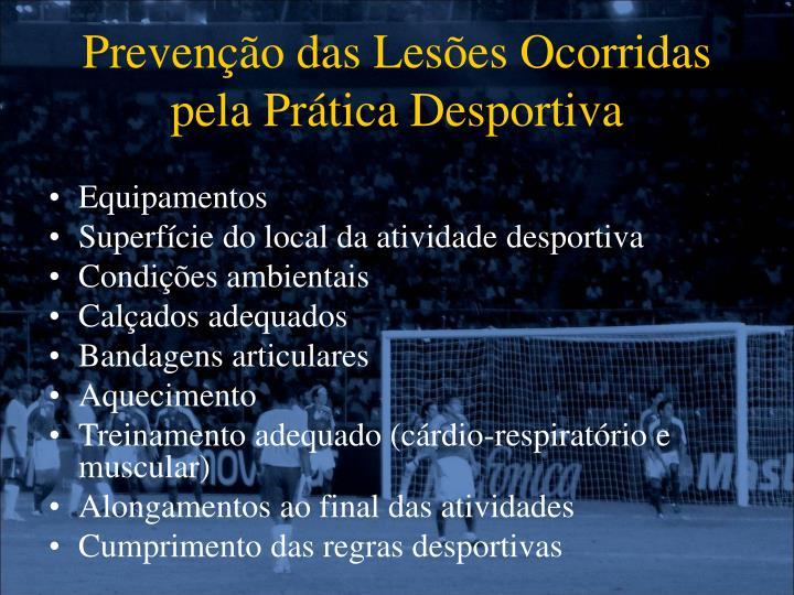 Prevenção das Lesões Ocorridas pela Prática Desportiva