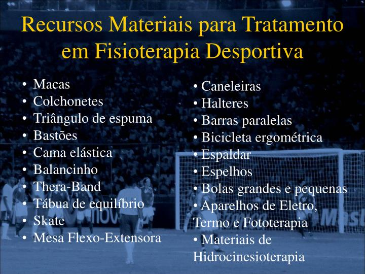 Recursos Materiais para Tratamento em Fisioterapia Desportiva