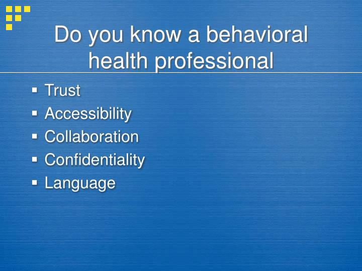 Do you know a behavioral health professional
