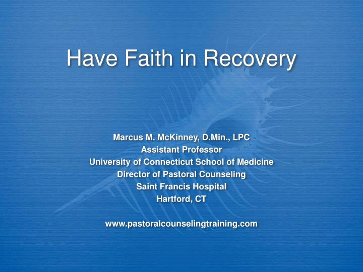 Have faith in recovery