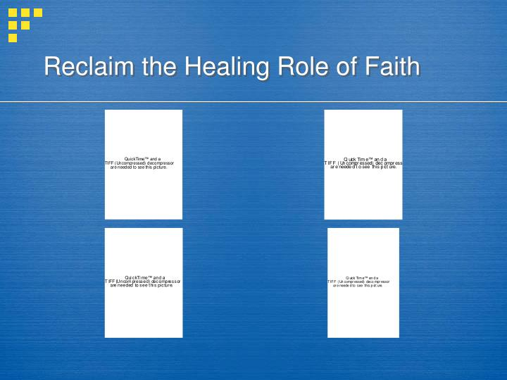Reclaim the Healing Role of Faith
