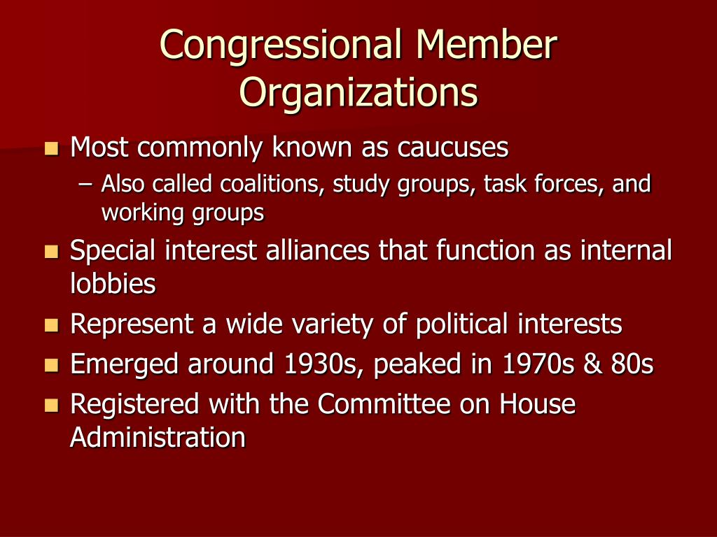 Congressional Member Organizations