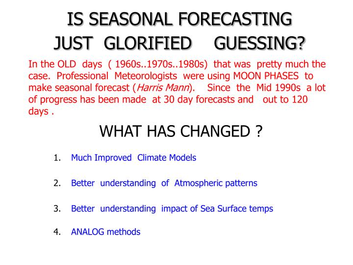 IS SEASONAL FORECASTING