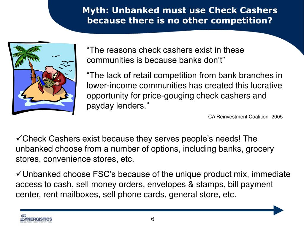 Myth: Unbanked must use Check Cashers because there is no other competition?