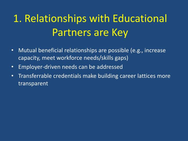 1. Relationships with Educational Partners are Key