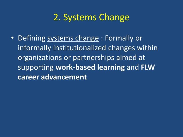 2. Systems Change