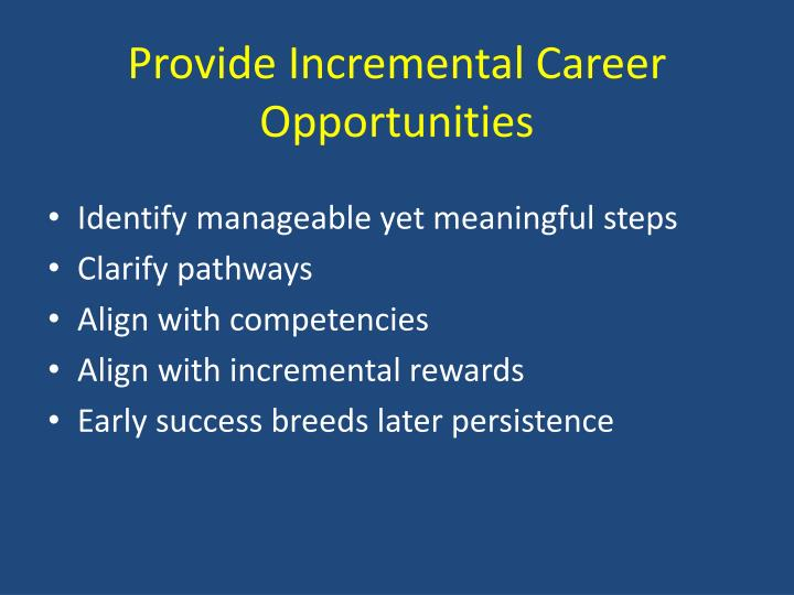 Provide Incremental Career Opportunities