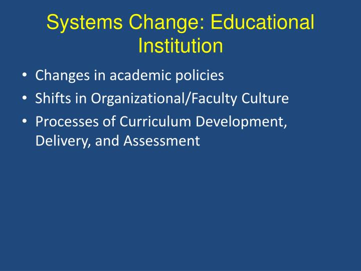 Systems Change: Educational