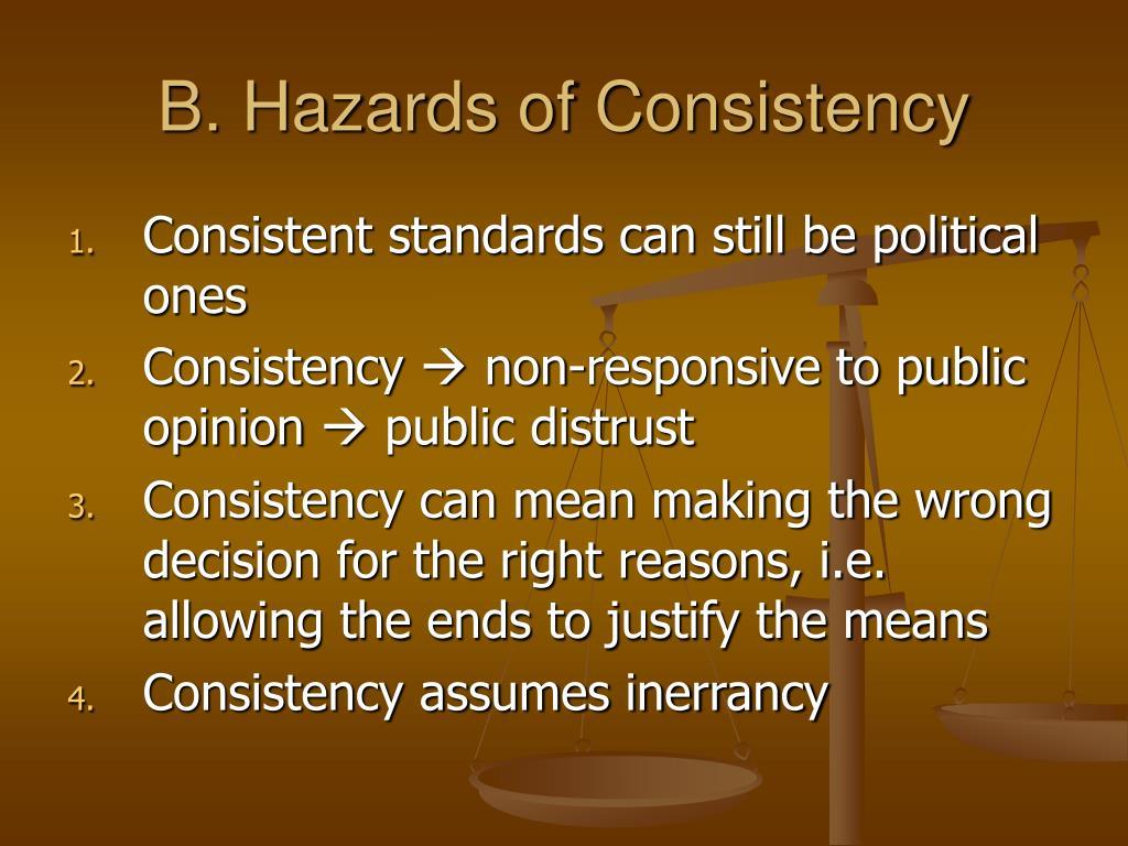 B. Hazards of Consistency
