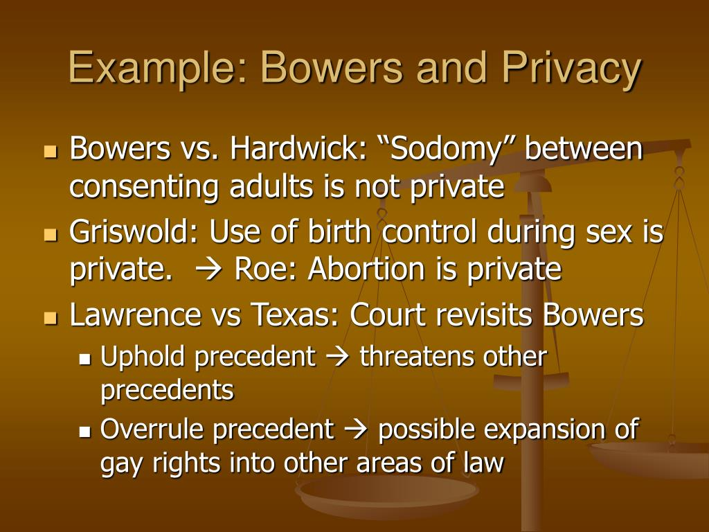 Example: Bowers and Privacy