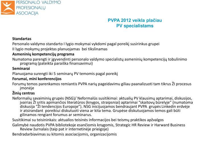 PVPA 2012 veikla plačiau