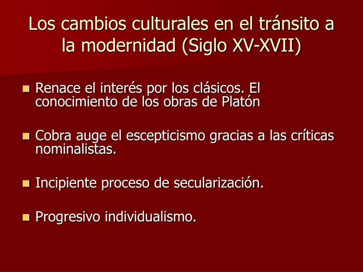 Los cambios culturales en el tránsito a la modernidad (Siglo XV-XVII)