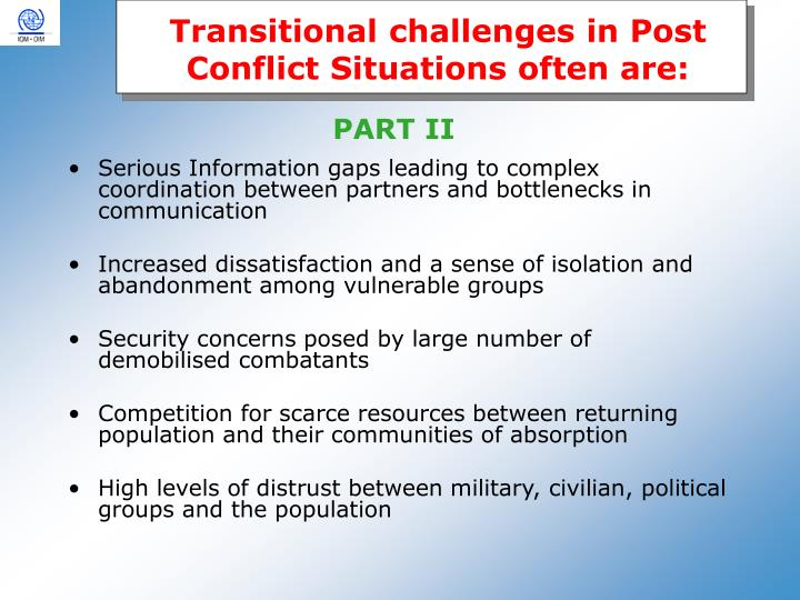 Transitional challenges in Post Conflict Situations often are:
