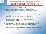 transitional challenges in post conflict situations often are