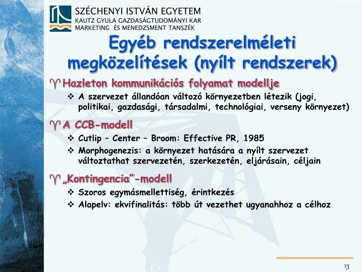 Egyéb rendszerelméleti megközelítések (nyílt rendszerek)