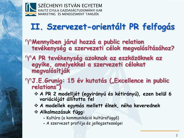 II. Szervezet-orientált PR felfogás