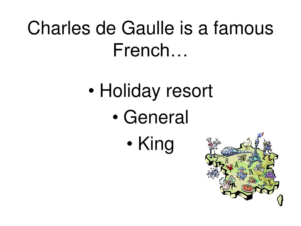 Charles de Gaulle is a famous French…