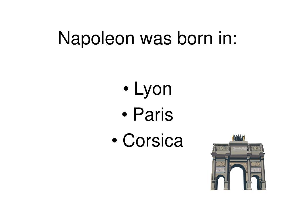 Napoleon was born in: