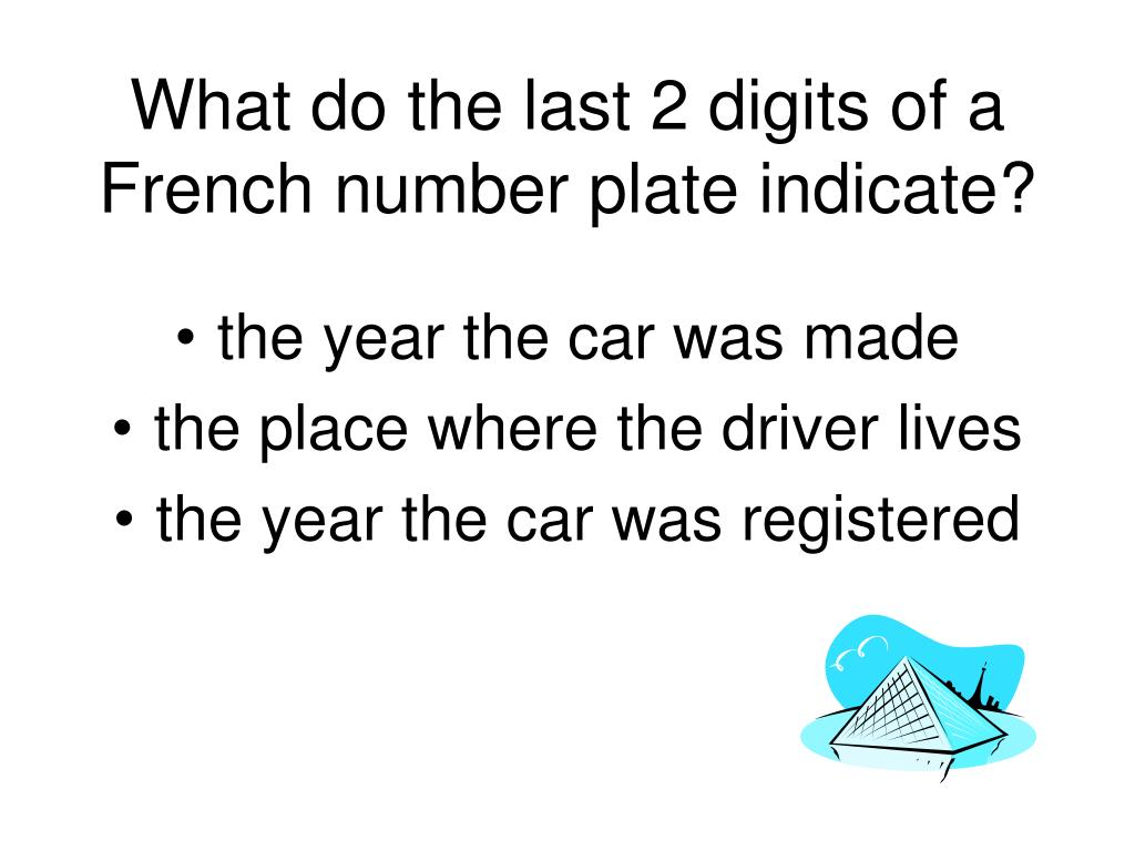 What do the last 2 digits of a French number plate indicate?