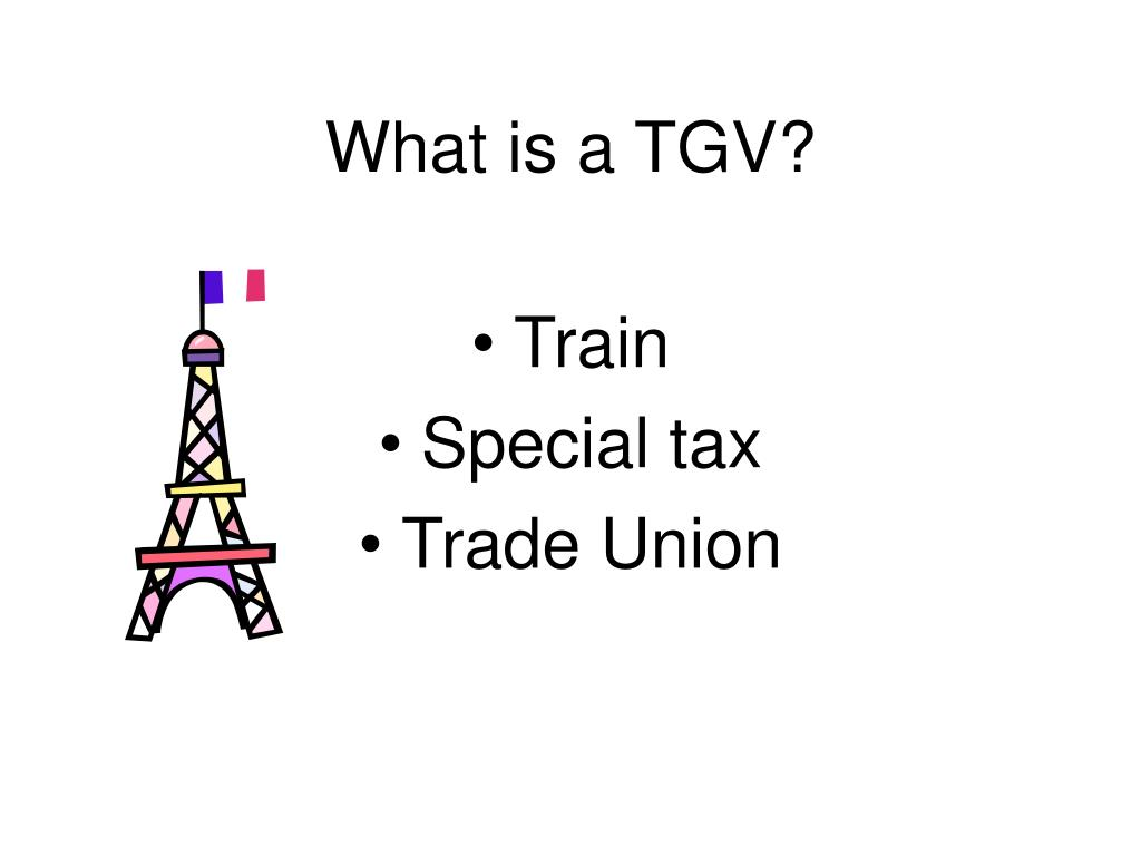 What is a TGV?