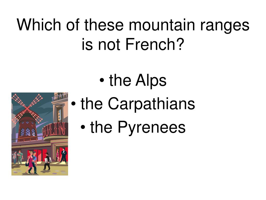 Which of these mountain ranges is not French?
