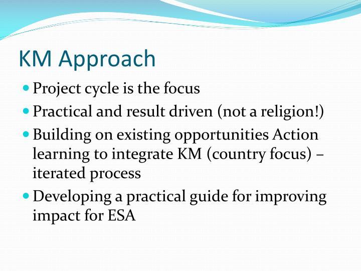 KM Approach