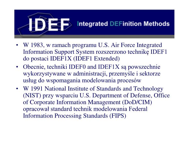 W 1983, w ramach programu U.S. Air Force Integrated Information Support System rozszerzono technikę IDEF1 do postaci IDEF1X (IDEF1 Extended)