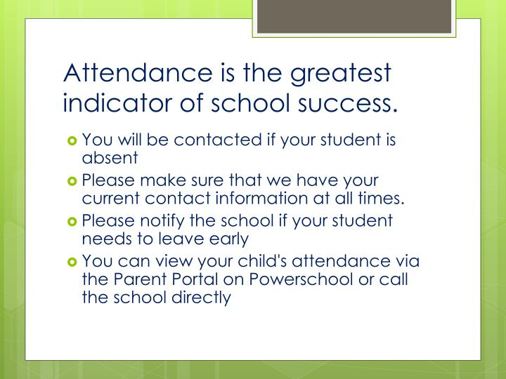 Attendance is the greatest indicator of school success.