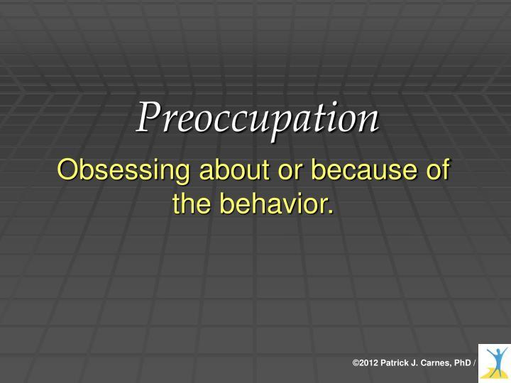 Preoccupation