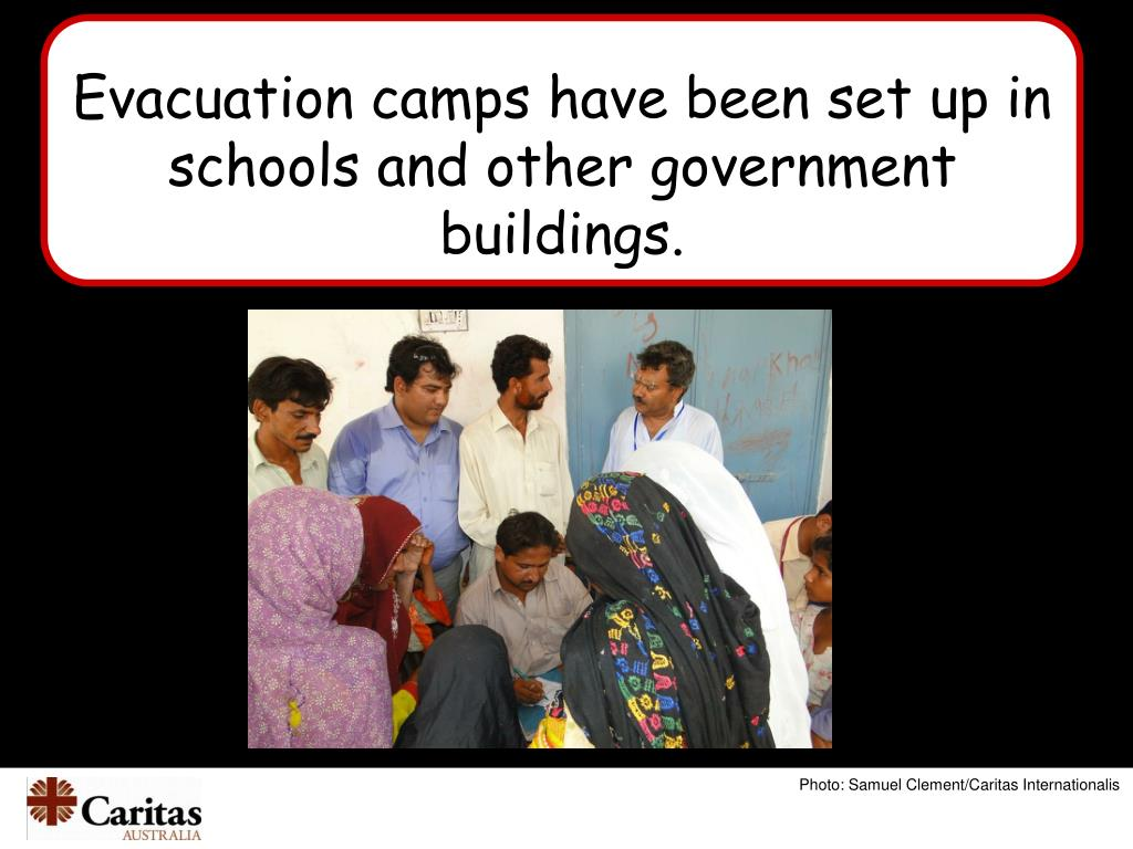 Evacuation camps have been set up in schools and other government buildings.