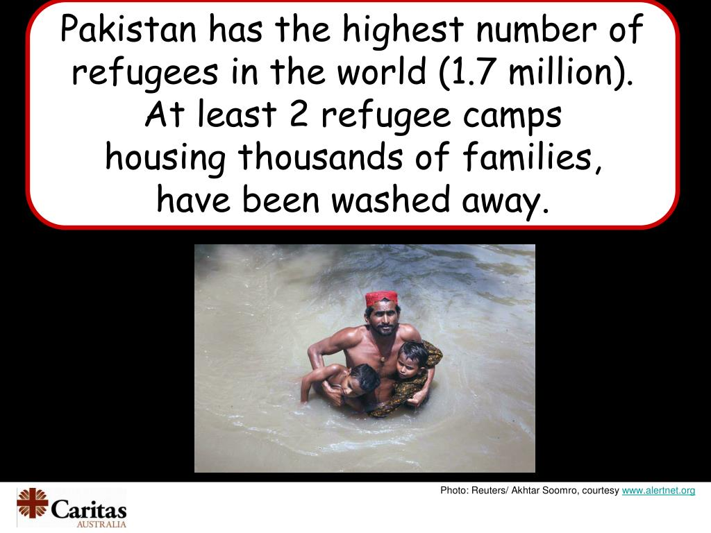 Pakistan has the highest number of refugees in the world (1.7 million). At least 2 refugee camps