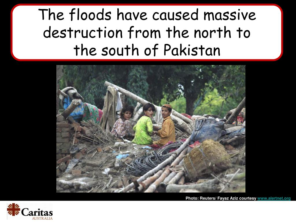 The floods have caused massive destruction from the north to