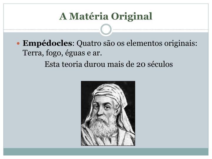 A Matéria Original