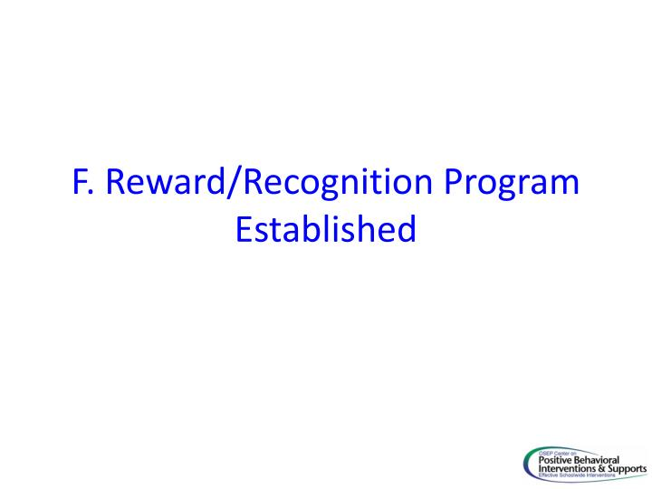 F. Reward/Recognition Program Established