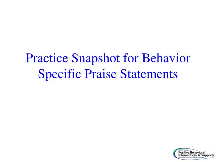 Practice Snapshot for Behavior Specific Praise Statements