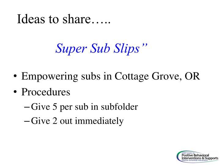 """Super Sub Slips"""""""